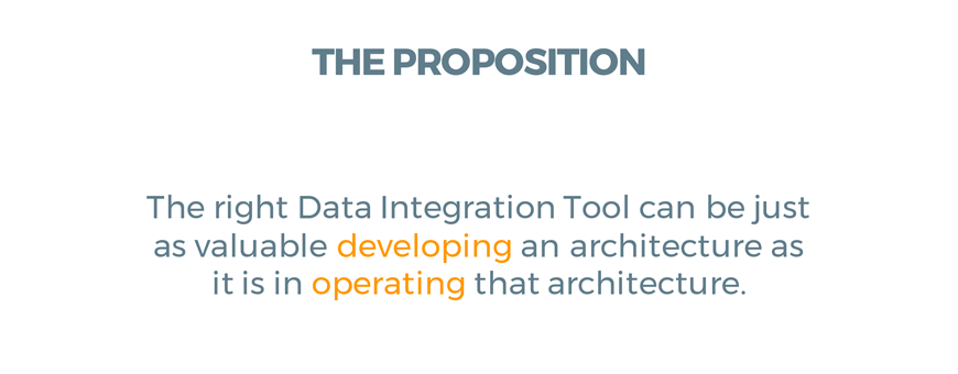 The right data integration tool can be just as valuable developing an architecture as it is in operating that architecture